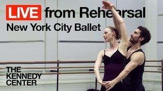 New York City Ballet LIVE from Rehearsal: Tschaikovsky Pas de Deux   The Kennedy Center