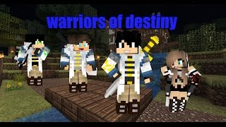 warriors of destiny episode 1 a new day (minecraft roleplay)