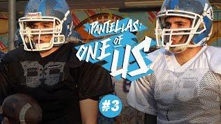 SE FOSSI UN GIOCATORE DI FOOTBALL - ONE OF US #3 - iPantellas