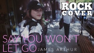 James Arthur - Say You Won't Let Go (ROCK COVER by The Ultimate Heroes)
