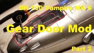 Hobbyking - DH 100 Vampire MK 6 - Gear Door Mod - Part 2