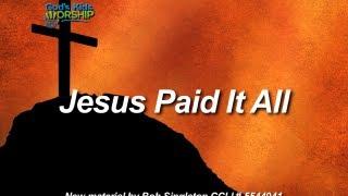 Kids Worship Songs: Jesus Paid It All