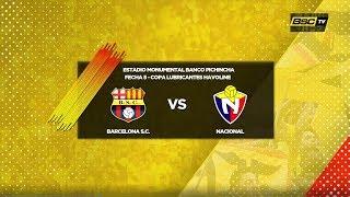 Barcelona S.C. vs El Nacional 5ta Fecha Copa Lubricantes Havoline
