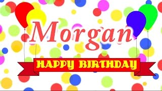Happy Birthday Morgan Song