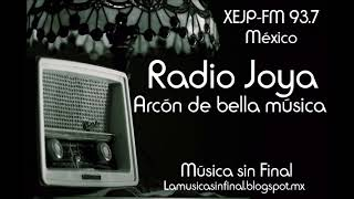 RADIO JOYA...ARCÓN DE BELLA MÚSICA...MÉXICO