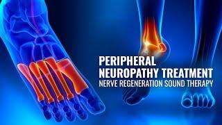 Peripheral Neuropathy Treatment ☮ Nerve Regeneration Sound Therapy ☮ Delta Binaural Beats #GV78