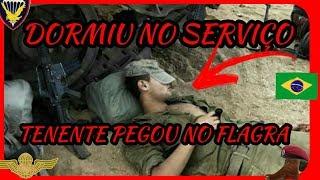 O dia que o TENENTE PEGOU NO FLAGRA O SOLDADO DORMINDO NO POSTO   Exército Brasileiro