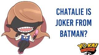 Chatalie is Joker from Batman? - Yo-kai Watch