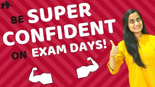 How to Be Confident on the Day of Exam?