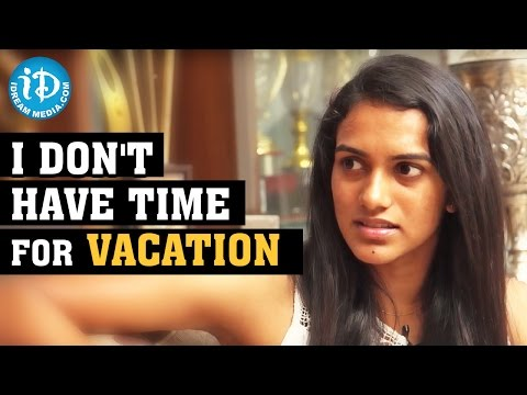 I Don't Have Time For Vacation - PV Sindhu || Exclusive Interview || Rio Olympics 2016