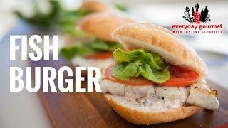 Fish Burger | Everyday Gourmet S7 E73