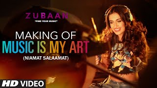 MUSIC IS MY ART (NIAMAT SALAAMAT) Making VIDEO | ZUBAAN | T-Series