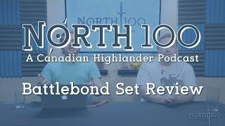 North 100 Ep38 - Battlebond Set Review