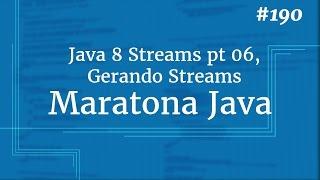 Curso Java Completo - Aula 190: Java 8 Streams pt 06, Gerando Streams
