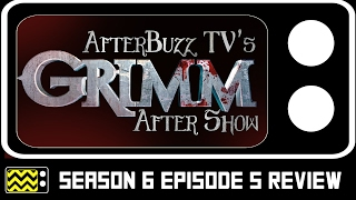 Grimm Season 6 Episode 5 Review & After Show | AfterBuzz TV