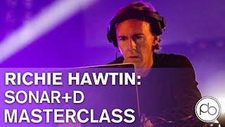 Richie Hawtin Masterclass SONAR+D 2016: PLAYdifferently MODEL1