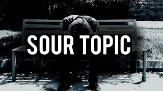 THE SOUR TOPIC (Heart Touching)
