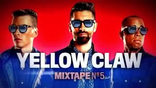 Yellow Claw mixtape #5 + Tracklist in description