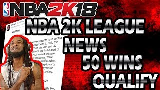 NBA 2K18 LEAGUE NEWS & UPDATE  - 50 WINS NEEDED TO QUALIFY in NBA 2K LEAGUE & MORE
