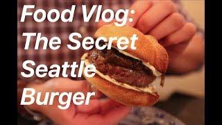 Food Vlog 3: The Secret Seattle Burger (Bateau Burger)