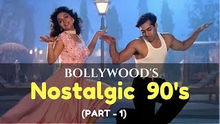Bollywood's Nostalgic 90's |  Evergreen Songs | Heart Touching Hindi Songs | Part - 1