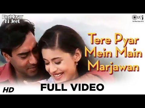 Xxx Mp4 Tere Pyar Mein Main Marjawan Video Song Hogi Pyaar Ki Jeet Ajay Devgan Neha 3gp Sex