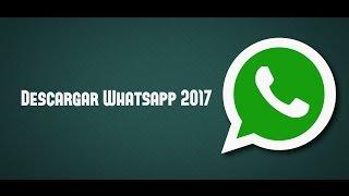 Descargar WhatsApp 2019 Gratis,  instalar la última versión de WhatsApp