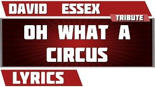 Oh What A Circus - David  Essex tribute - Lyrics