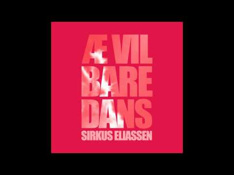 Sirkus Eliassen & Ben Kinx - Æ vil bare dans (offisiell)