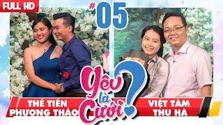 YÊU LÀ CƯỚI? | YLC #5 UNCUT | Thế Tiến - Phương Thảo | Việt Tâm - Thu Hà | 181117 💙