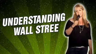 Understanding Wall Stree (Stand Up Comedy)