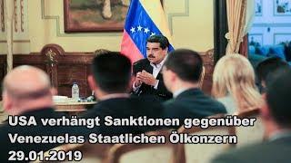 USA verhängt Sanktionen gegenüber Venezuelas Staatlichen Ölkonzern 29.01.2019