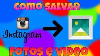 Como Salvar Fotos e Video do Instagram