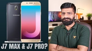 Samsung J7 Max & J7 Pro India - Intelligent Samsung?