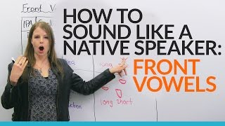 Sound more natural in English: Learn and practice 5 FRONT VOWELS