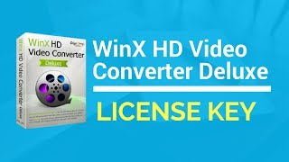 [OFFICIAL] WinX HD Video Converter Deluxe 5.15.0 License Code | Serial Key