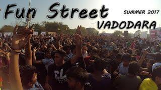 Fun Street | Vadodara | 2017 | After Movie | 1st Sunday