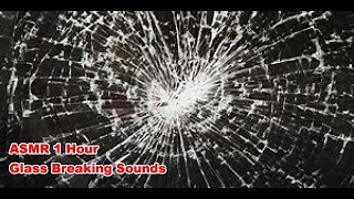 1 Hour RELAXING GLASS BREAKING Sounds Soothing Noises | Film & Sound Effects No Copyright