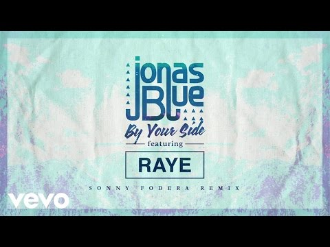 Download Jonas Blue - By Your Side (Sonny Fodera Remix) ft. RAYE
