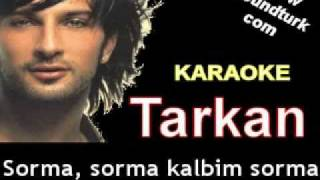 Tarkan - Sorma Kalbim karaoke
