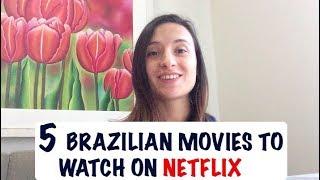 5 Brazilian Movies to Watch on Netflix