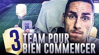 FIFA 18 - 3 ÉQUIPES PAS CHÈRES POUR BIEN DÉBUTER FUT 18 !!!