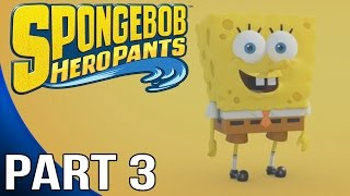 SpongeBob HeroPants Part 3 - Gameplay Walkthrough Part 3