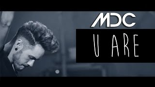 MDC - U ARE (OFFICIAL MUSIC VIDEO)