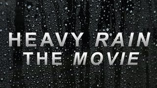 Heavy Rain: The Movie