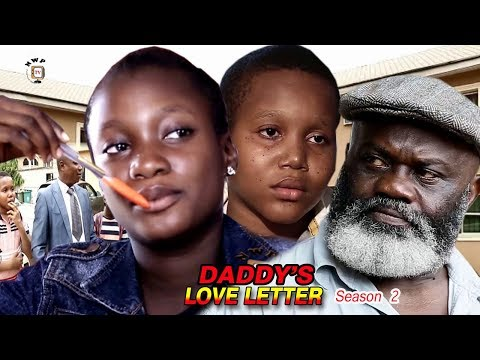 Xxx Mp4 My Daddy S Love Letter Season 2 2017 Newest Nollywood Full Movie Latest Nollywood Movies 2017 3gp Sex