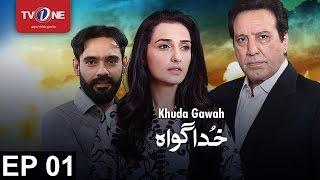 Khuda Gawah | Episode 1 | TV One Drama | 31st July 2016