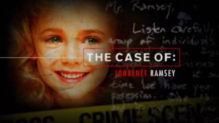 The Case Of: Jonbenét Ramsey - Part 1