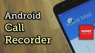 Record Phone Calls on Almost Any Android Device [How-To]