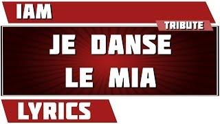 Paroles Je Danse Le Mia - IAM tribute